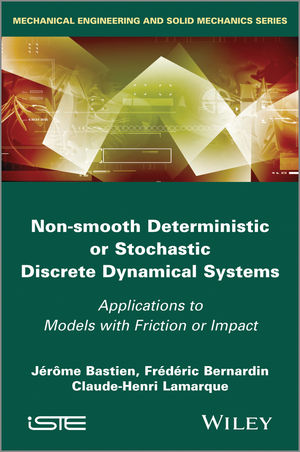 Non-Smooth Deterministic or Stochastic Discrete Dynamical Systems: Applications to Models with Friction or Impact