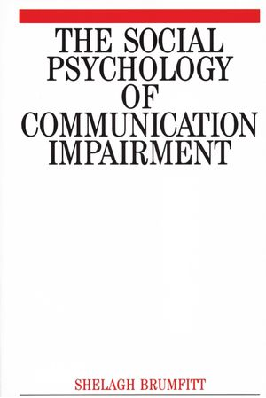 The Social Psychology of Communication Impairments