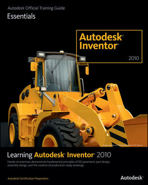 sybex learning autodesk inventor 2010 autodesk official training rh wiley com Autodesk Inventor Drawings Autodesk Inventor 2018