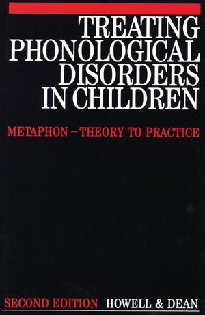 Treating Phonological Disorders in Children: Metaphon - Theory to Practice, 2nd Edition