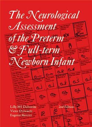 Neurological Assessment of the Preterm and Fullterm Newborn Infant, 2nd Edition