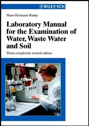 Laboratory Manual for the Examination of Water, Waste Water and Soil, 3rd Completely Revised Edition (3527298258) cover image
