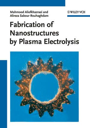 Fabrication of Nanostructures by Plasma Electrolysis (3527326758) cover image