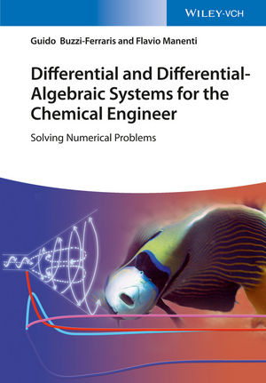 Differential and Differential-Algebraic Systems for the Chemical Engineer: Solving Numerical Problems