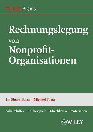 Rechnungslegung von Nonprofit-Organisationen: Arbeitshilfen, Fallbeispiele, Checklisten, Materialien