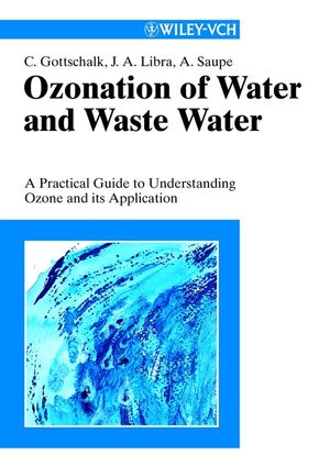 Ozonation of Water and Waste Water: A Practical Guide to Understanding Ozone and its Application