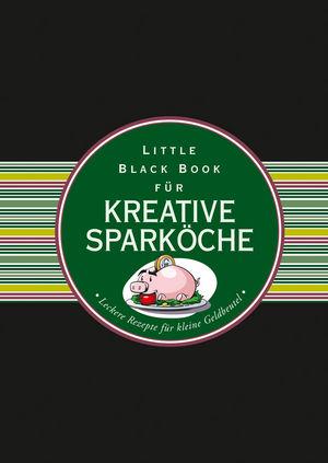Das Little Black Book für kreative Sparkoche - Leckere Rezepte für kleine Geldbeutel (3527688358) cover image