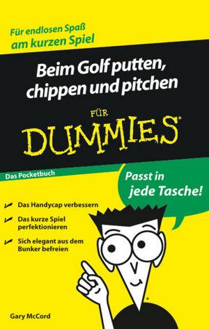 Beim Golf putten, chippen und pitchen für Dummies, Das Pocketbuch