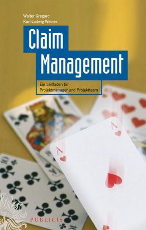 Claim Management: Ein Leitfaden für Projektmanager und Projektteam