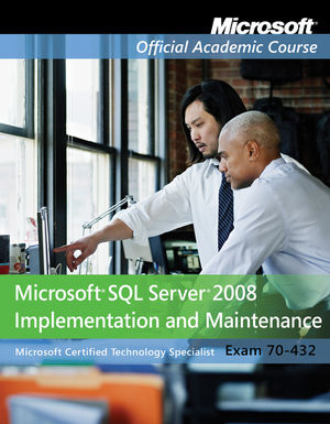 70-432: Microsoft SQL Server 2008 Implementation and Maintenance (EHEP001958) cover image