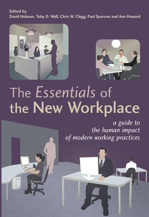 The Essentials of the New Workplace: A Guide to the Human Impact of Modern Working Practices