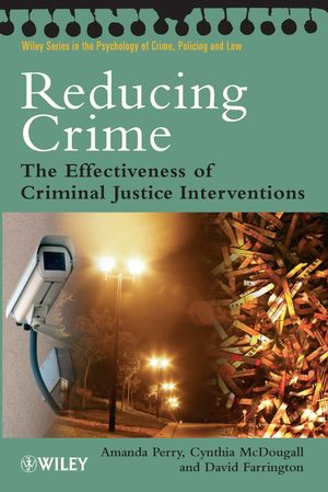 Reducing Crime: The Effectiveness of Criminal Justice Interventions (0470023759) cover image