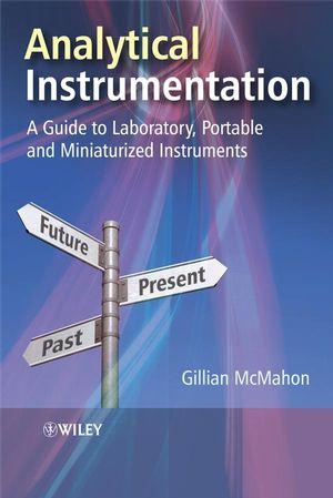 Analytical Instrumentation: A Guide to Laboratory, Portable and Miniaturized Instruments
