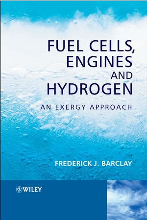 Fuel Cells, Engines and Hydrogen: An Exergy Approach (0470030259) cover image
