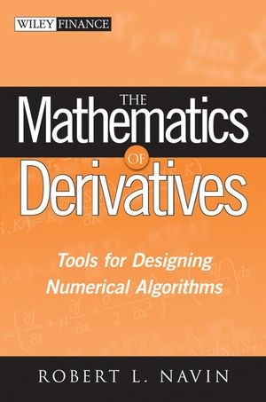 The Mathematics of Derivatives: Tools for Designing Numerical Algorithms