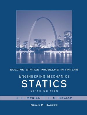 Solving Statics Problems in MATLAB to accompany Engineering Mechanics Statics 6e