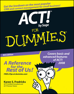 ACT! by Sage For Dummies, 9th Edition