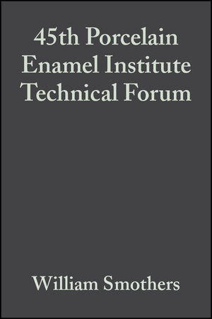 45th Porcelain Enamel Institute Technical Forum, Volume 5, Issue 3/4