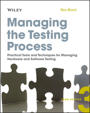 Managing the Testing Process: Practical Tools and Techniques for Managing Hardware and Software Testing, 3rd Edition (0470404159) cover image