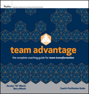 Team Advantage: The Complete Coaching Guide for Team Transformation: Coach