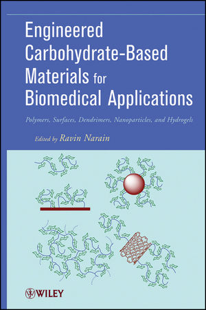 Engineered Carbohydrate-Based Materials for Biomedical Applications: Polymers, Surfaces, Dendrimers, Nanoparticles, and Hydrogels (0470472359) cover image