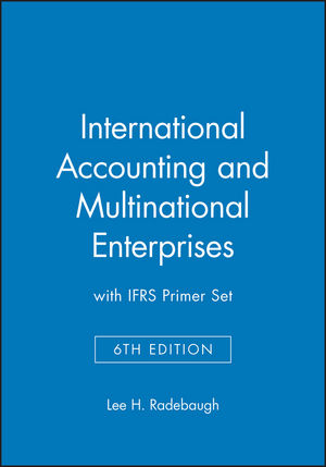 International Accounting and Multinational Enterprises, 6e with IFRS Primer Set