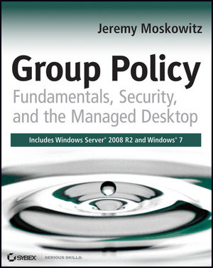 Group Policy: Fundamentals, Security, and the Managed Desktop (0470581859) cover image