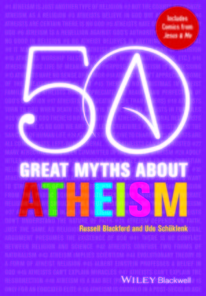 50 Great Myths About Atheism (0470674059) cover image