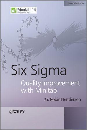 Six Sigma Quality Improvement with Minitab, 2nd Edition