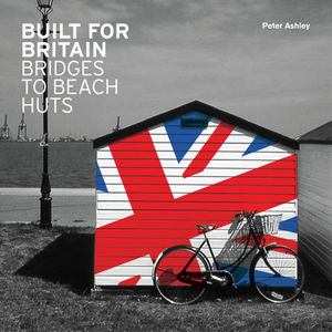 Built for Britain: Bridges to Beach Huts (0470745959) cover image