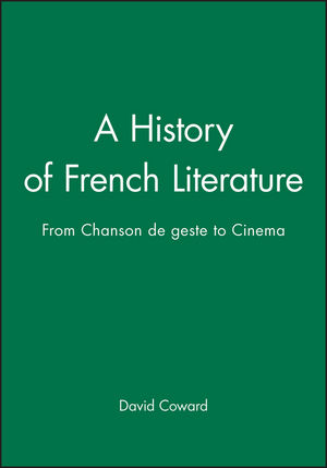 A History of French Literature: From Chanson de geste to Cinema (0470751959) cover image