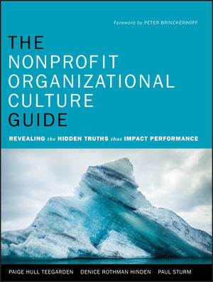 The Nonprofit Organizational Culture Guide: Revealing the Hidden Truths That Impact Performance (0470918659) cover image