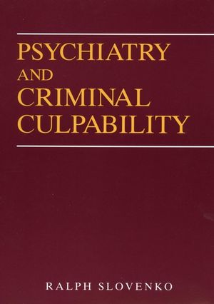 Psychiatry and Criminal Culpability