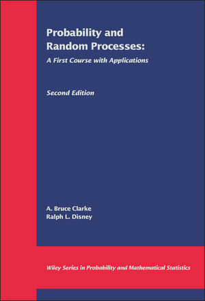 Probability and Random Processes: A First Course with Applications, 2nd Edition