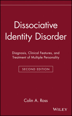 Dissociative Identity Disorder: Diagnosis, Clinical Features, and Treatment of Multiple Personality, 2nd Edition