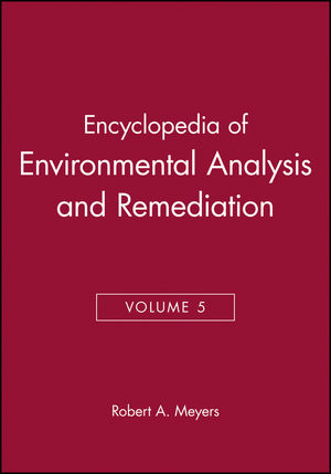 Encyclopedia of Environmental Analysis and Remediation, Volume 5