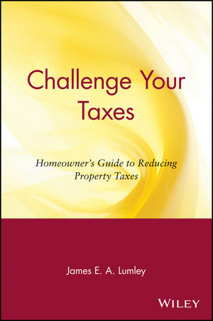 Challenge Your Taxes: Homeowner's Guide to Reducing Property Taxes