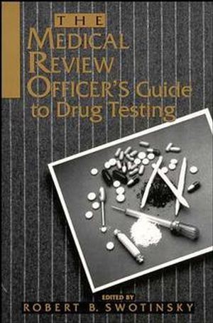 The Medical Review Officer's Guide to Drug Testing