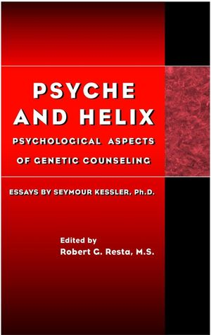 Psyche and Helix: Psychological Aspects of Genetic Counseling