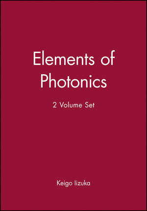 Elements of Photonics, 2 Volume Set