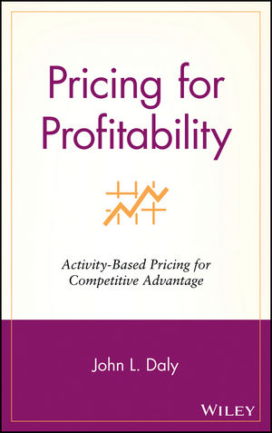 Pricing for Profitability: Activity-Based Pricing for Competitive Advantage (0471415359) cover image