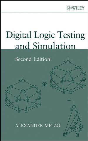 Digital Logic Testing and Simulation, 2nd Edition