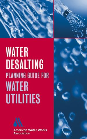 Water Desalting Planning Guide for Water Utilities