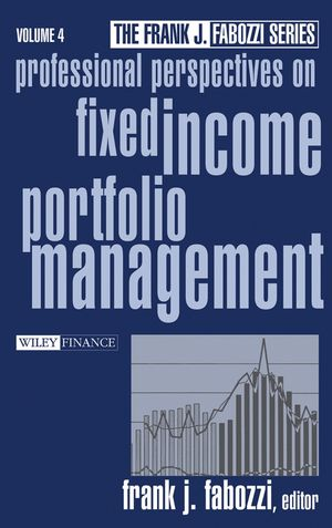 Professional Perspectives on Fixed Income Portfolio Management, Volume 4