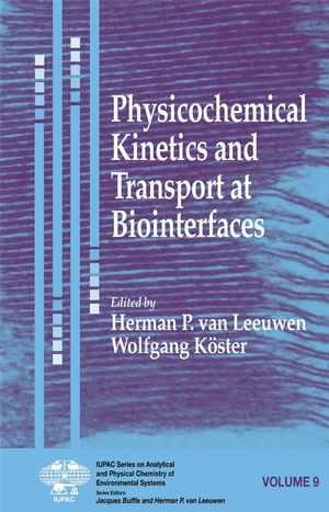 Physicochemical Kinetics and Transport at Biointerfaces, Volume 9 (0471498459) cover image