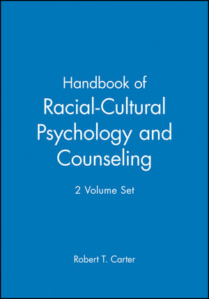 Handbook of Racial-Cultural Psychology and Counseling, 2 Volume Set