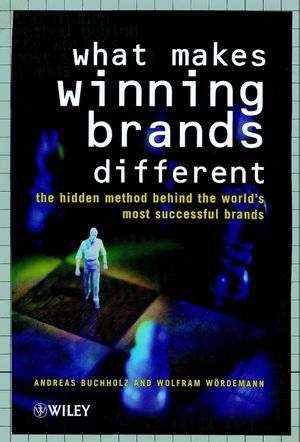 What Makes Winning Brands Different?: The Hidden Method Behind the World's Most Successful Brands