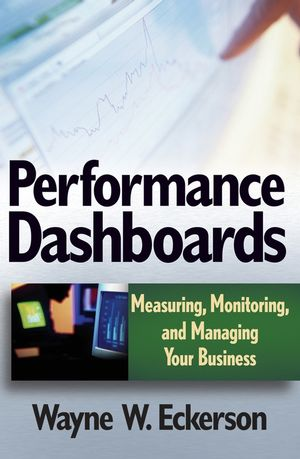 Performance Dashboards: Measuring, Monitoring, and Managing Your Business (0471757659) cover image