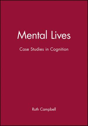 Mental Lives: Case Studies in Cognition