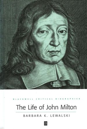 The Life of John Milton: A Critical Biography (0631176659) cover image